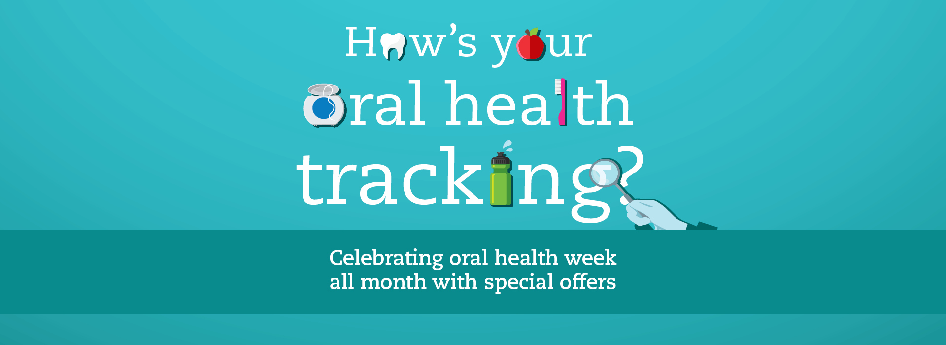 Celebrating oral health week all month with special offers